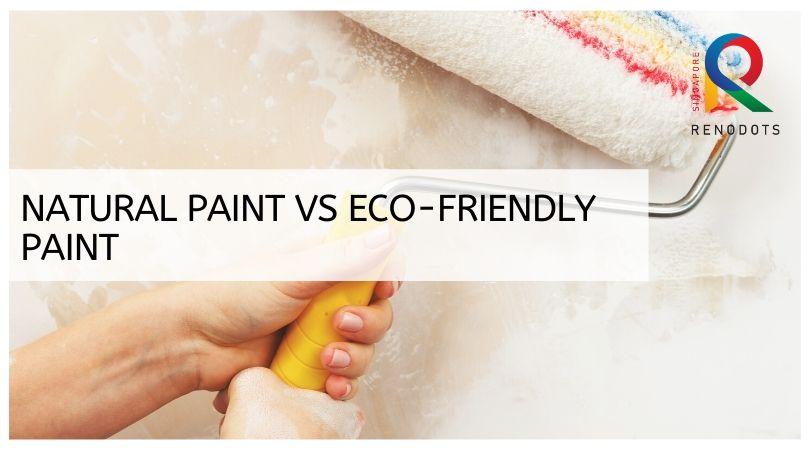 Natural Paint Vs Eco-Friendly Paint