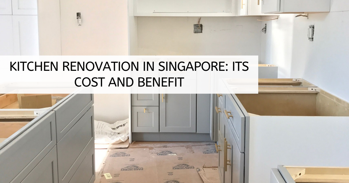 Kitchen Renovation in Singapore: Its Cost and Benefit