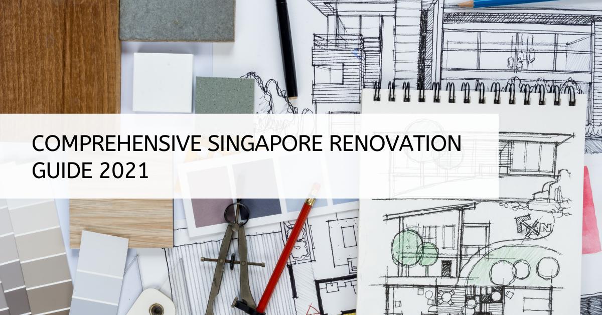 Comprehensive Singapore Renovation Guide 2021