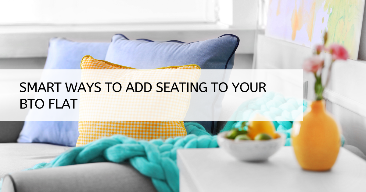 Smart Ways to Add Seating in Your BTO Flats or Condominiums